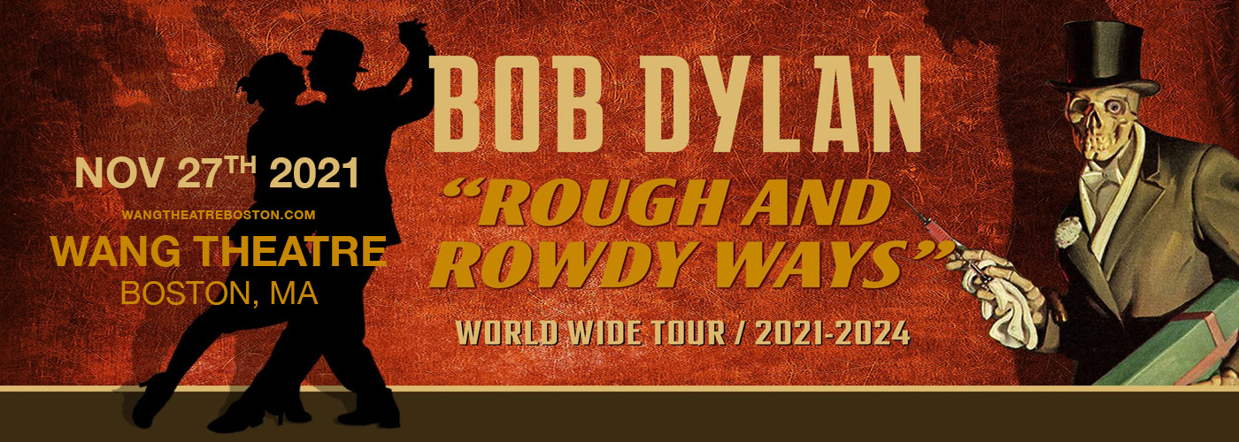 Bob Dylan: The Rough and Rowdy Ways Tour at Wang Theatre