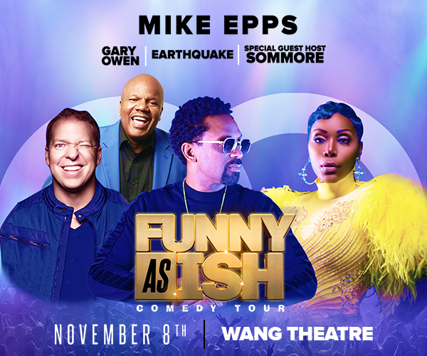 Funny As Ish Comedy Tour: Mike Epps, Gary Owen, Sommore & Earthquake at Wang Theatre